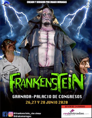 Frankenstein. The Show - Granada Palacio de Congresos - 26,27,28 Junio 2020